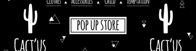 Découvrez Cact'us pop up store magasin d'article pour bébé et sa future maman