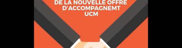 Bénéficiez gratuitement de la nouvelle offre d'accompagnement UCM